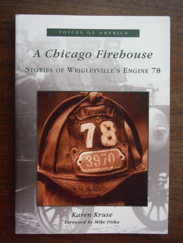 A Chicago Firehouse: Stories of Wrigleyville's Engine 78 (IL) (Voices of America
