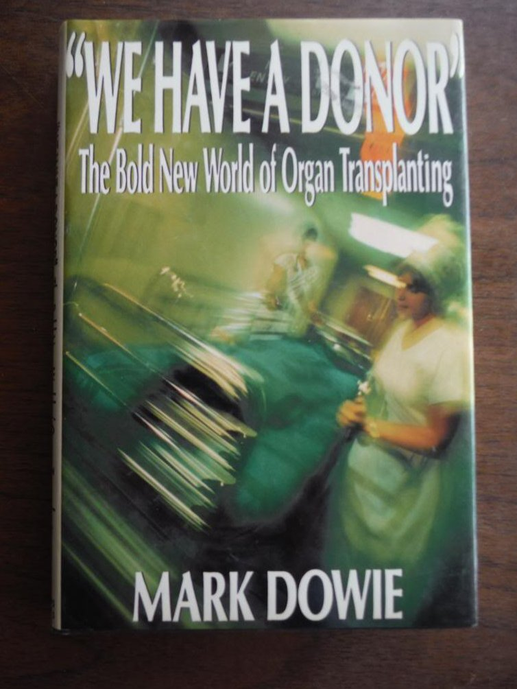 We Have a Donor: The Bold New World of Organ Transplanting