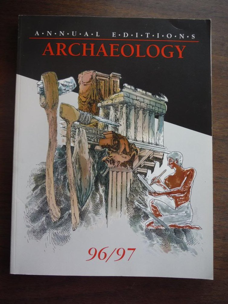 Archaeology 96/97 (Annual Editions Introduction to Archaeology)