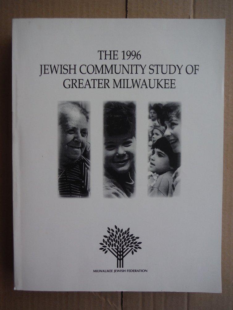 1996  Milwaukee Jewish Federation Jewish Community Study Main Report