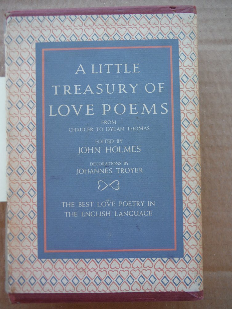 A Little Treasury Of Love Poems: From Chaucer to Dylan Thomas