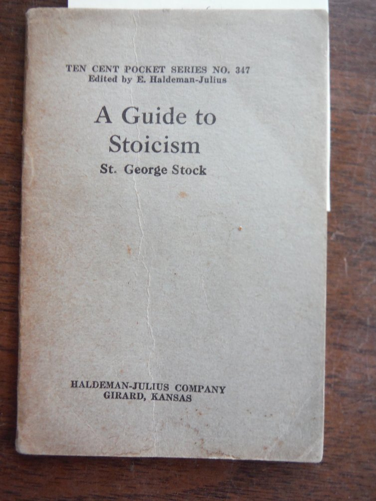 A Guide to Stoicism. Little Blue Book No. 347