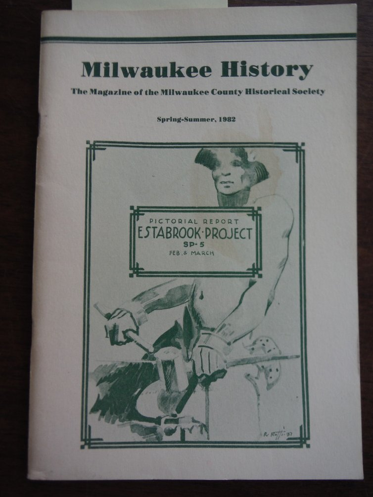 Milwaukee History The Magazine of the Milwaukee County  Historical Society (Vol.