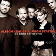 Alison Krauss & Union Station So Long So Wrong CD 1997