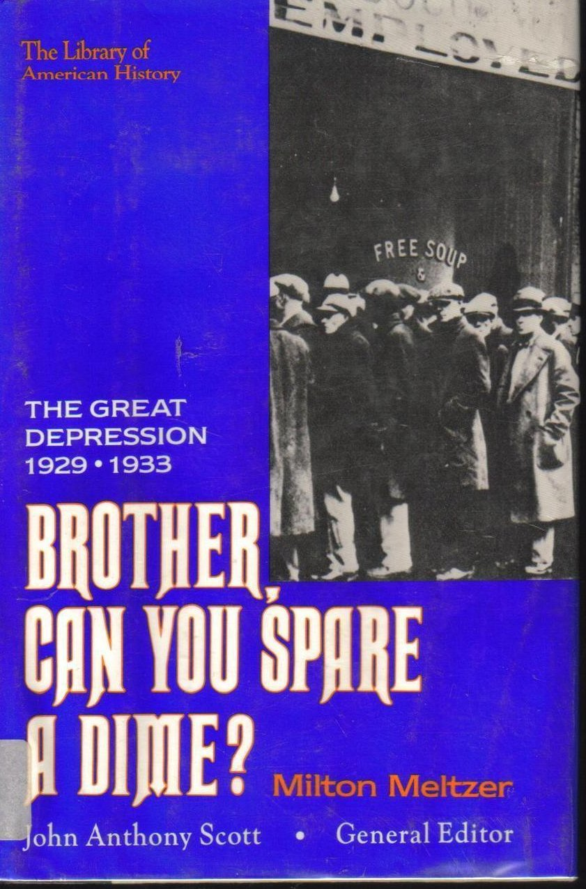 Brother, Can You Spare a Dime The Great Depression 1929-1933