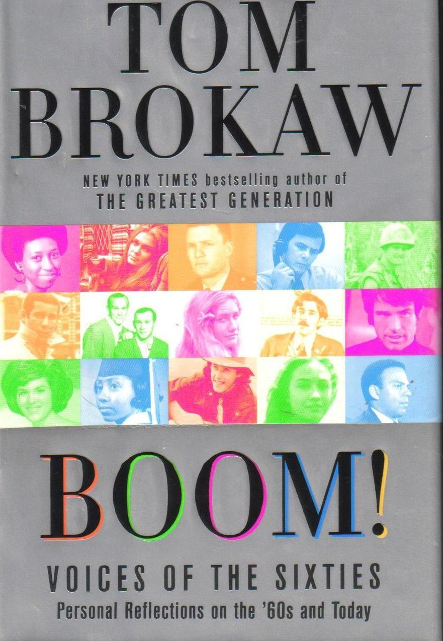 Boom! Voices of the Sixties Personal Reflections on the '60s Tom Brokaw