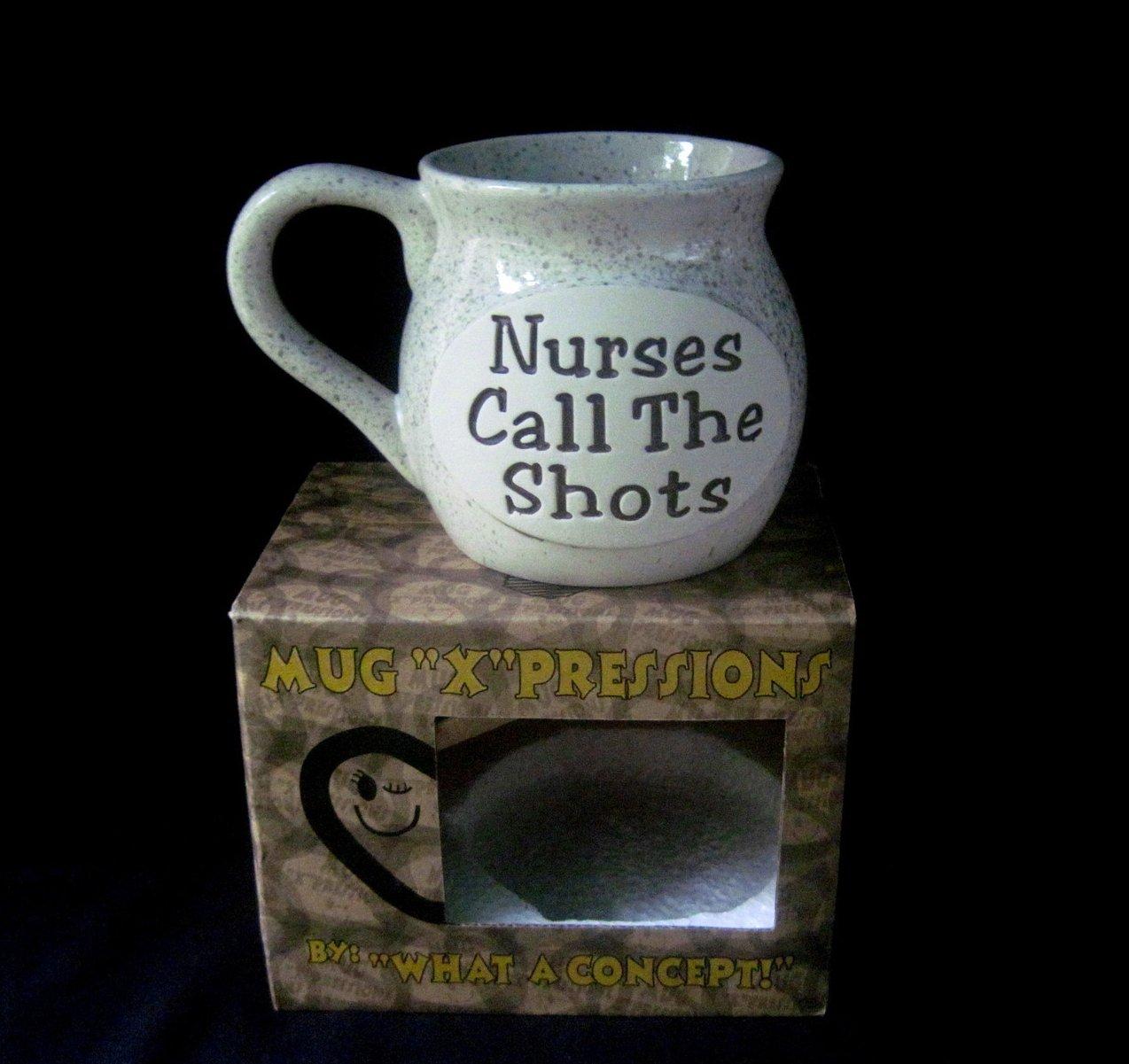 Coffee Mug Nurses Call the Shots 12 oz Cup What a Concept