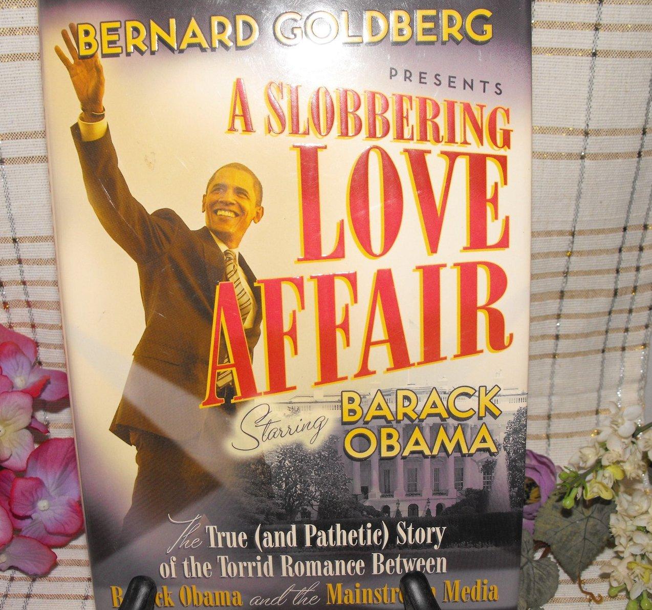 A Slobbering Love Affair by Bernard Goldberg First Edition