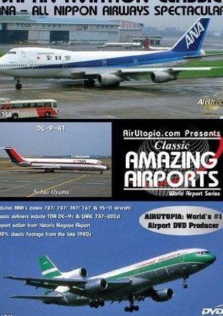 Image 0 of All Nippon Airways Nagoya Airport Classic Dvd 12 by Aviation Data Corp