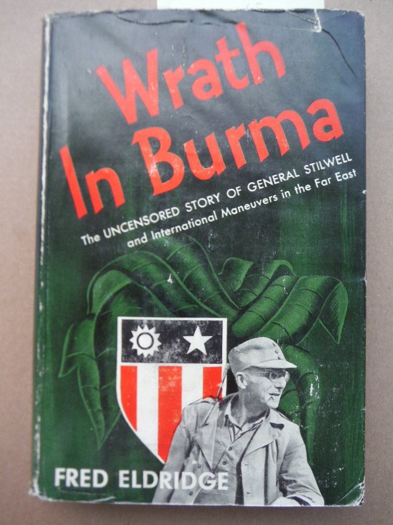 Image 0 of Wrath in Burma, the Uncensored Story of General Stilwell and International Maneu