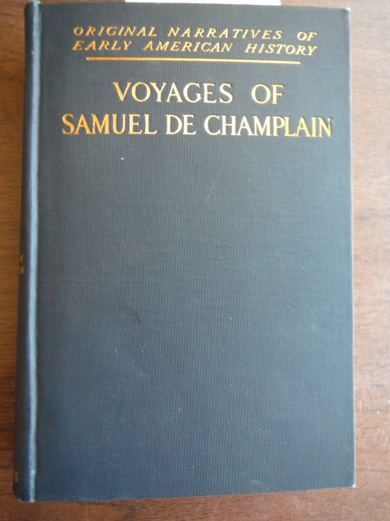 Image 0 of Voyages of Samuel de Champlain 1604-1618. With a Map and Two Plans (Original Nar