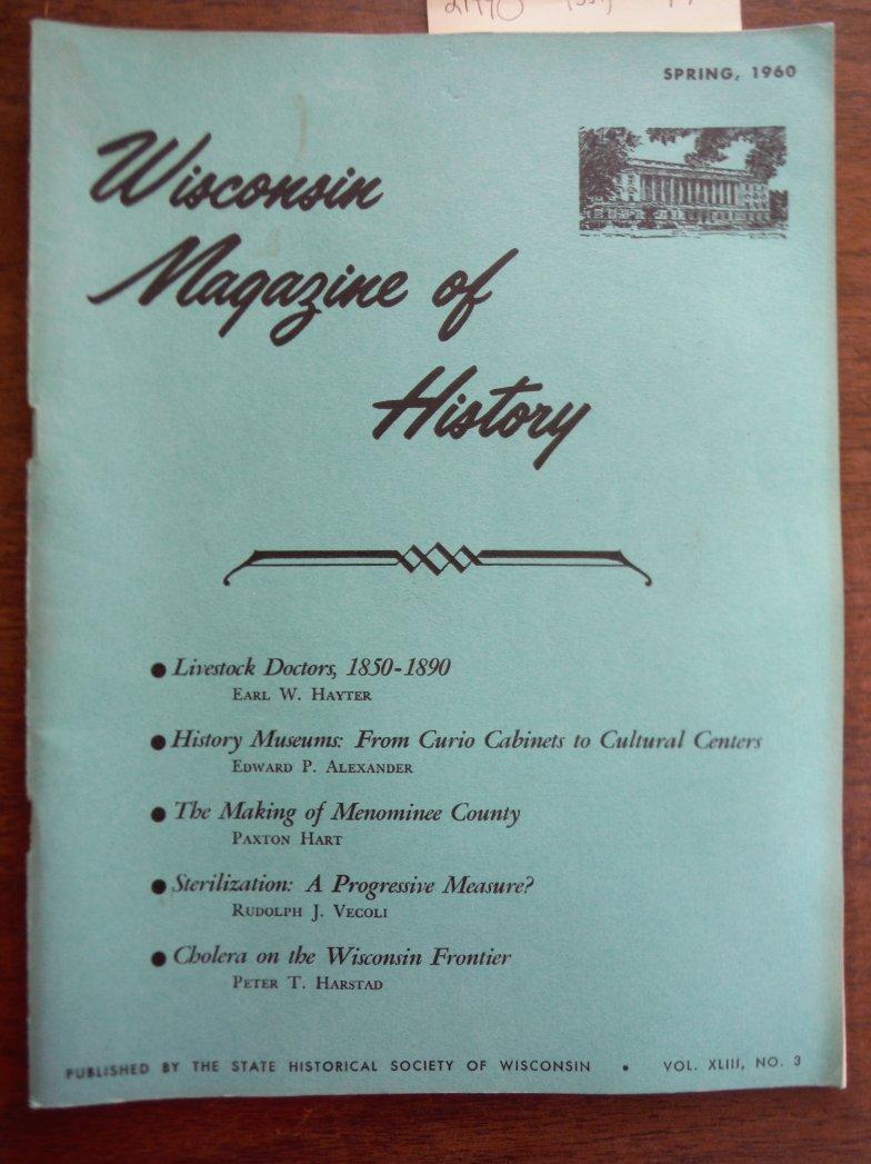 Image 0 of Wisconsin Magazine of History Vol. XLIII, No. 3 Spring, 1960