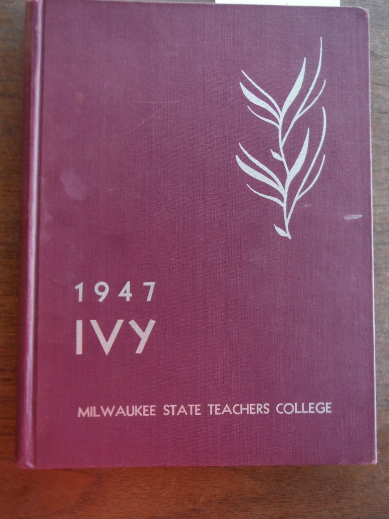 Image 0 of The Ivy Annual Milwaukee State Teachers College 1947