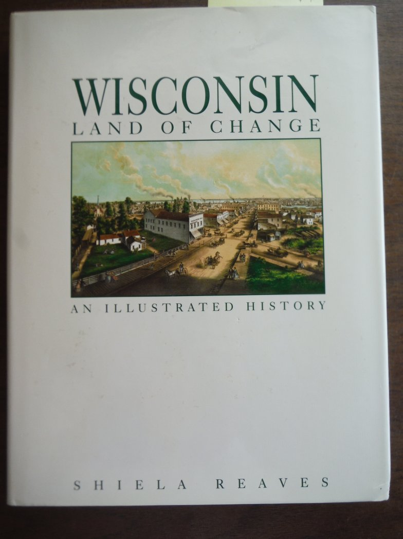 Image 0 of Wisconsin, Land of Change: An Illustrated History