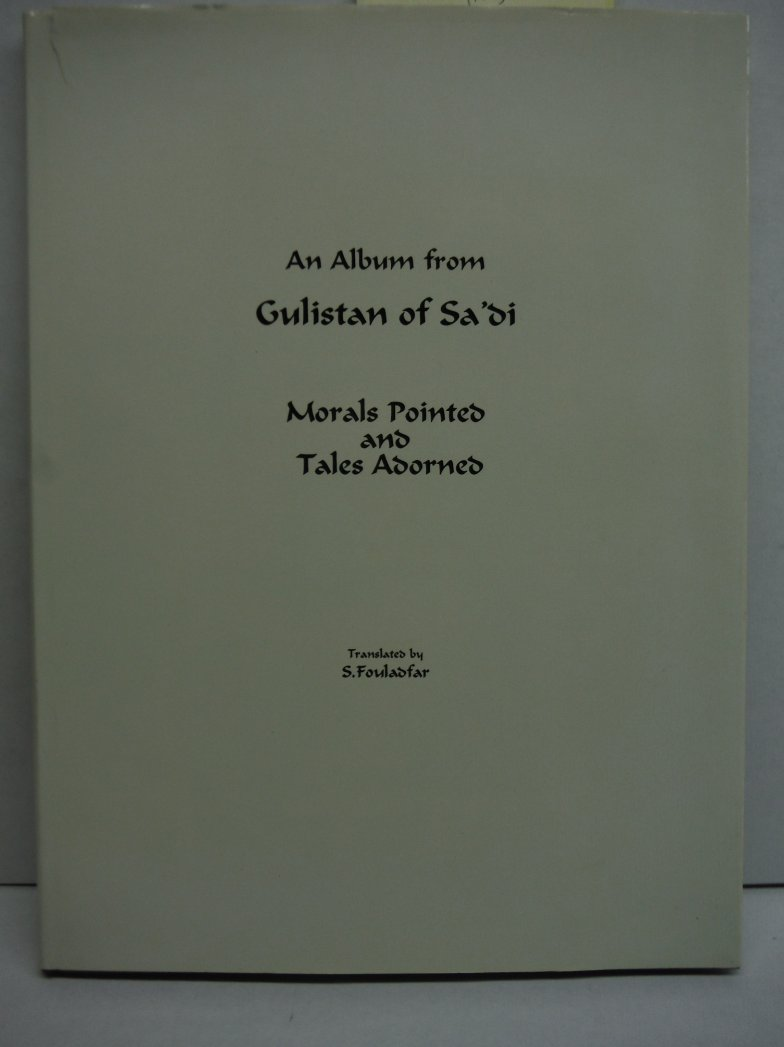 Image 0 of An Album From Gulistan of Sa'di- Morals Pointed and Tales Adorned