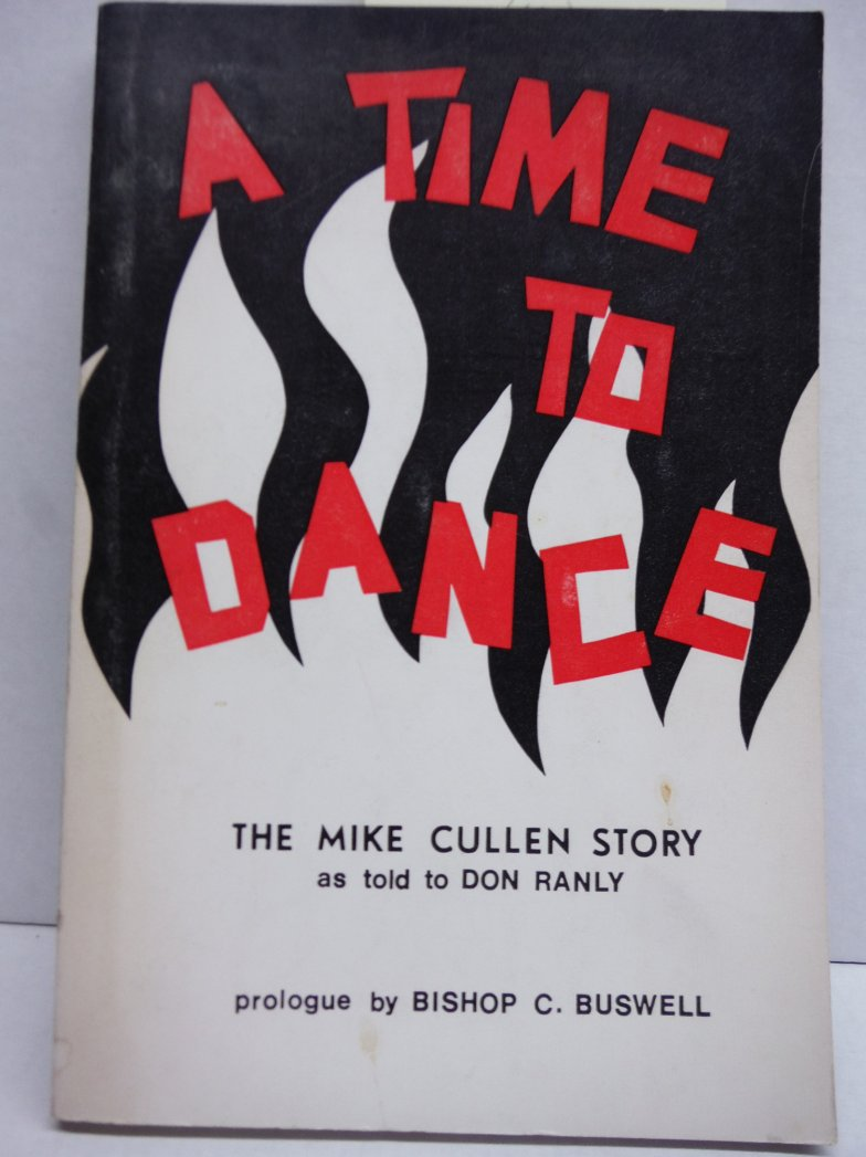 Image 0 of A Time to Dance: The Mike Cullen Story as Told By Don Ranly