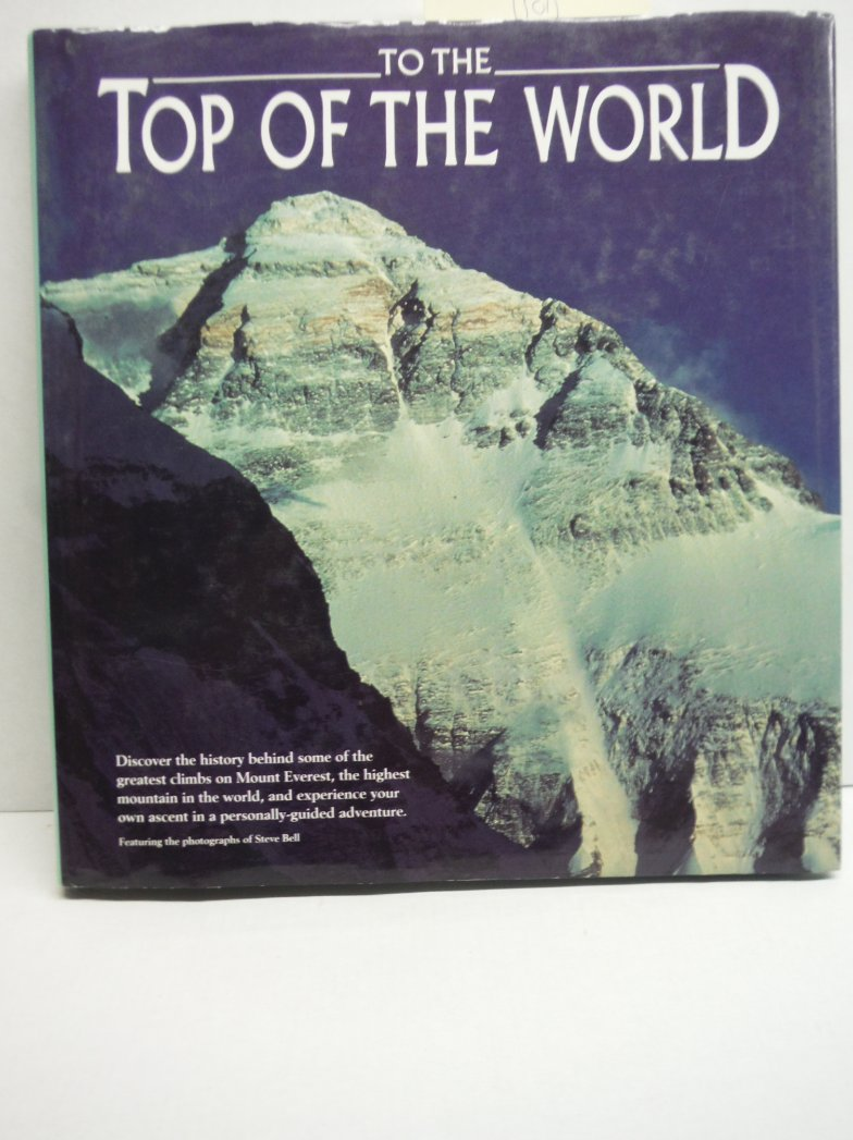 Image 0 of To the Top of the World: Discover the History Behind Some of the Greatest Climbs