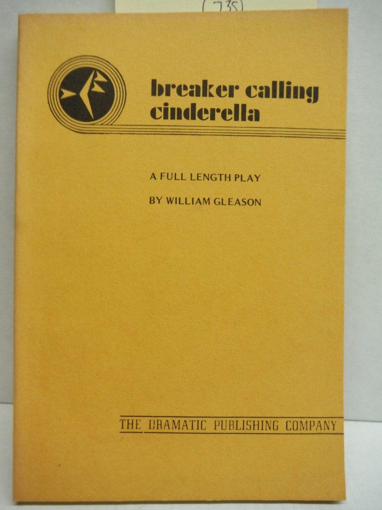 Image 0 of Breaker Calling Cinderella: A Full Length Play