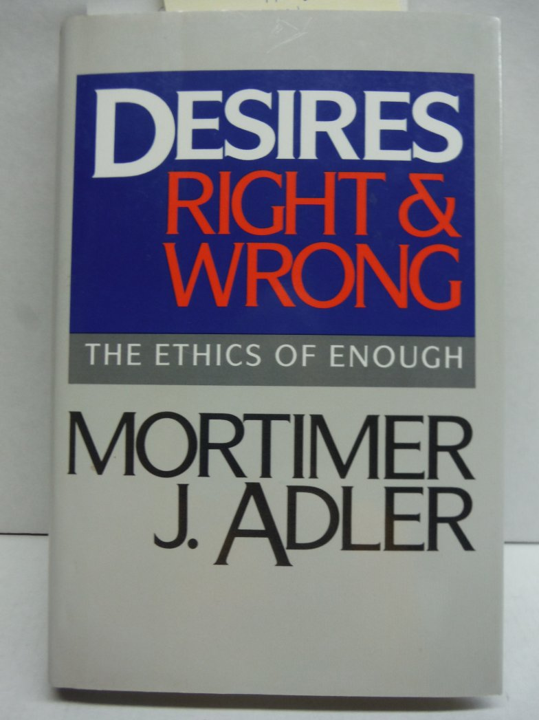 Image 0 of Desires, Right and Wrong: The Ethics of Enough