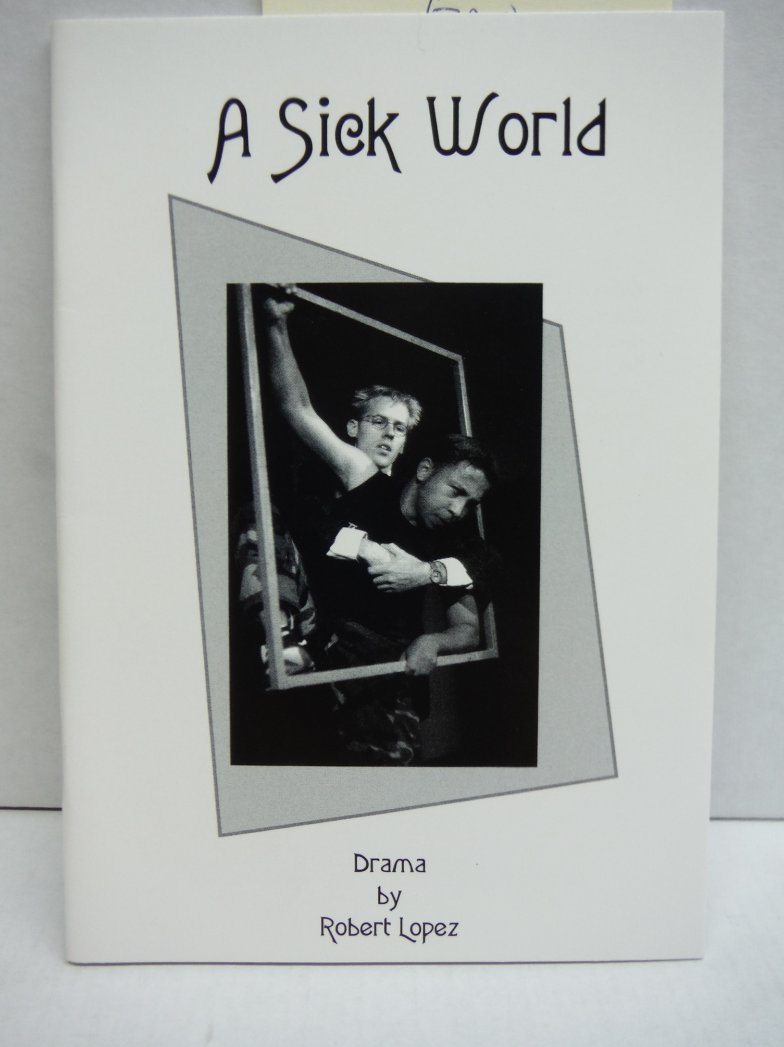 Image 0 of A Sick World A One Act Play