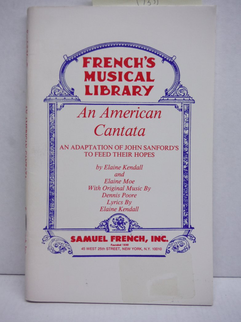 Image 0 of An American cantata: An adaptation of John Sanford's To feed their hopes (French