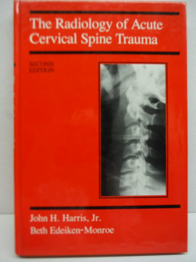 Image 0 of The Radiology of Acute Cervical Spine Trauma, Second Edition