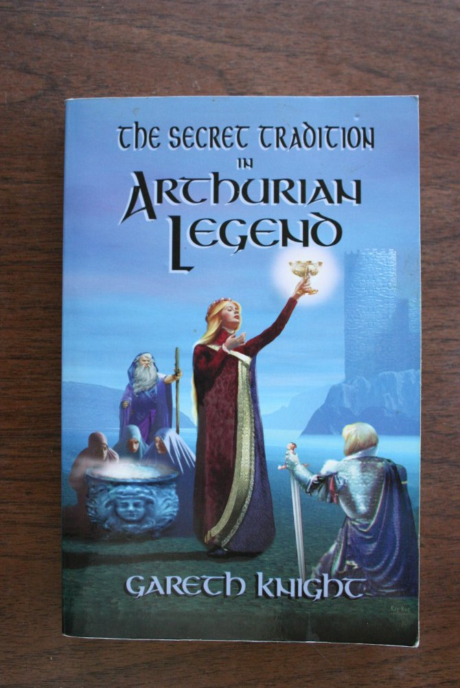 The Secret Tradition in Arthurian Legend: The Archetypal Themes, Images, and Cha