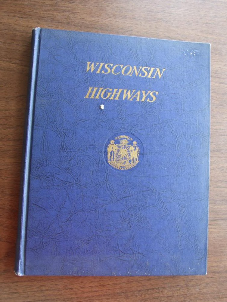 A History of the Wisconsin Highway Development 1835-1945