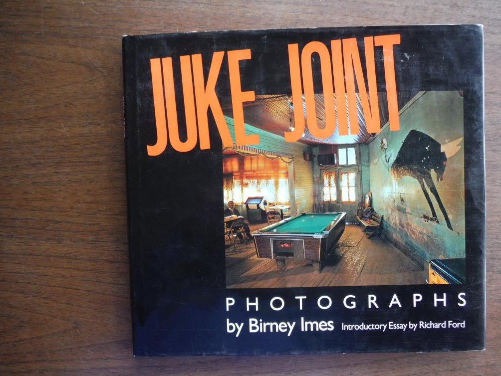Juke Joint: Photographs (Author & Artist Series)