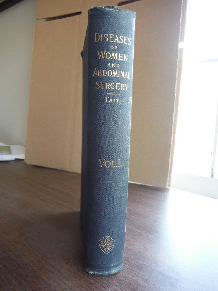 Diseases of Women and Abdominal Surgery (Vol. 1)