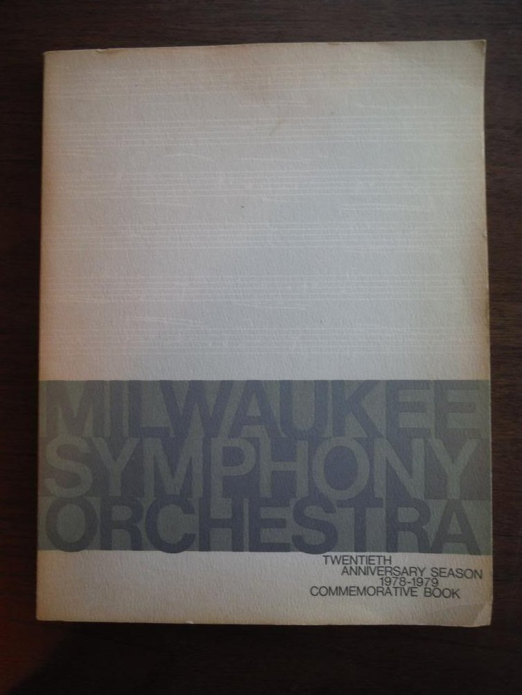 Milwaukee Symphony Orchestra Twentieth Anniversary Season 1978 - 1979 Commemorat