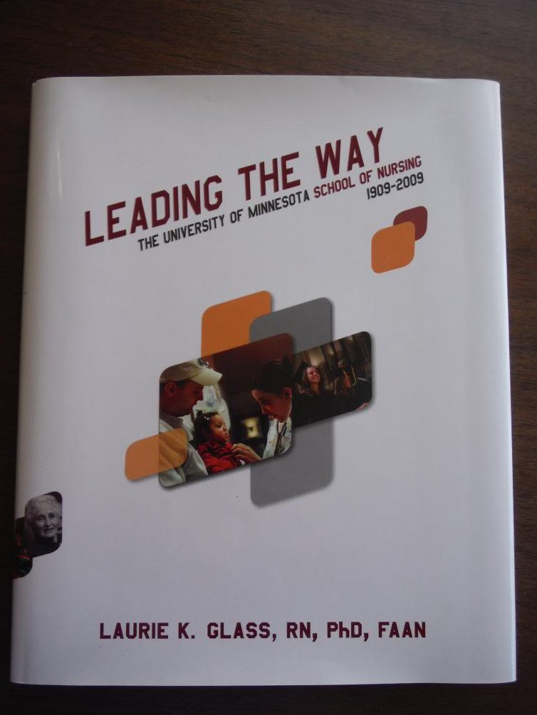 Image 0 of Leading the Way - The University of Minnesota School of Nursing 1909-2009