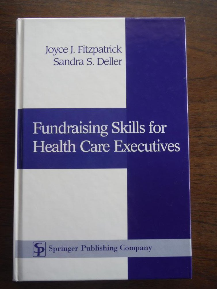 Fundraising Skills For Health Care Executives