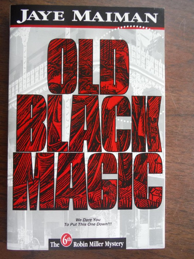 Old Black Magic (Robin Miller Mystery, Number 6)