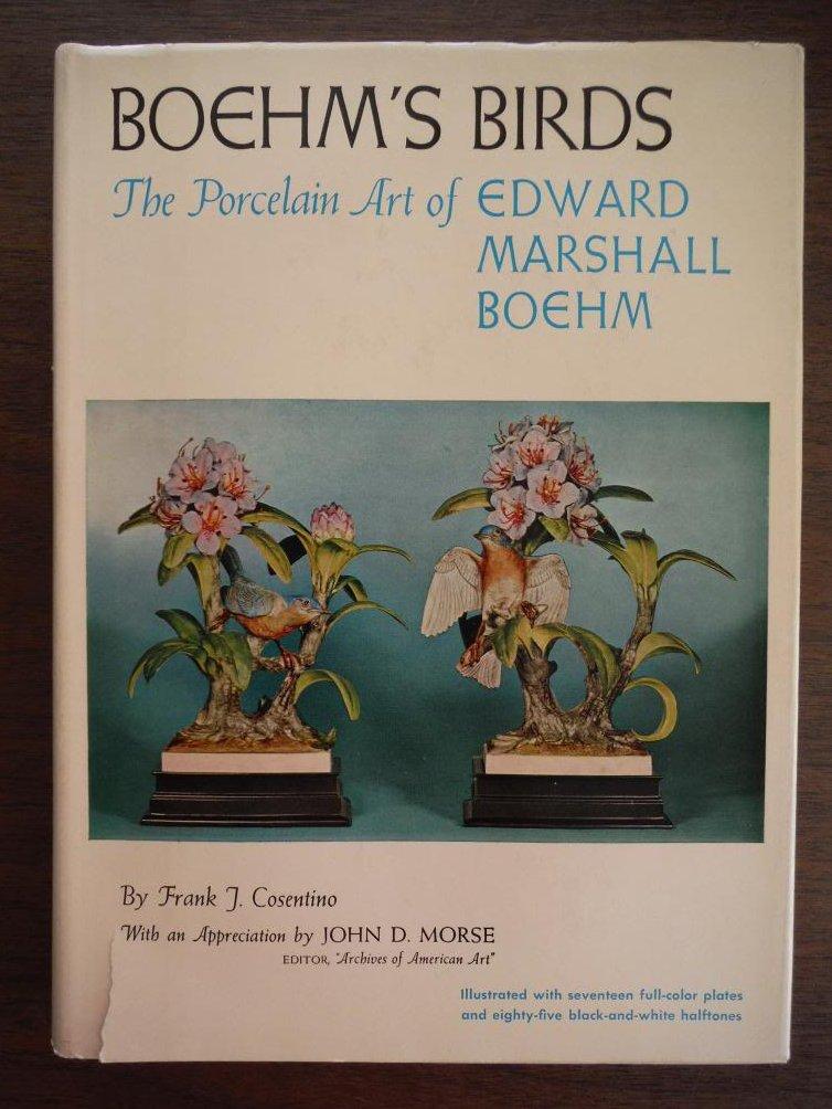 Boehm's Birds the Porcelain Art of Edward Marshall Boehm