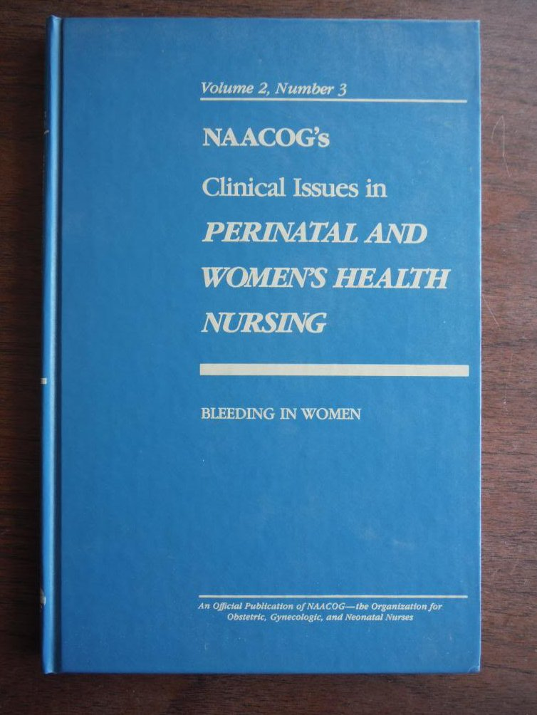 NAACOG's Clinical Issues in Perinatal and Women's Health Nursing: Bleeding in Wo