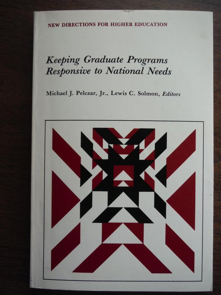 Keeping Graduate Programs Responsive to National Needs (New directions for highe