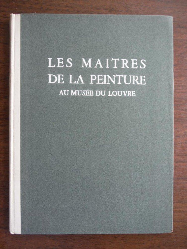 Les Maitres de la peinture au musee du Louvre 92 reproductions en heliogravure