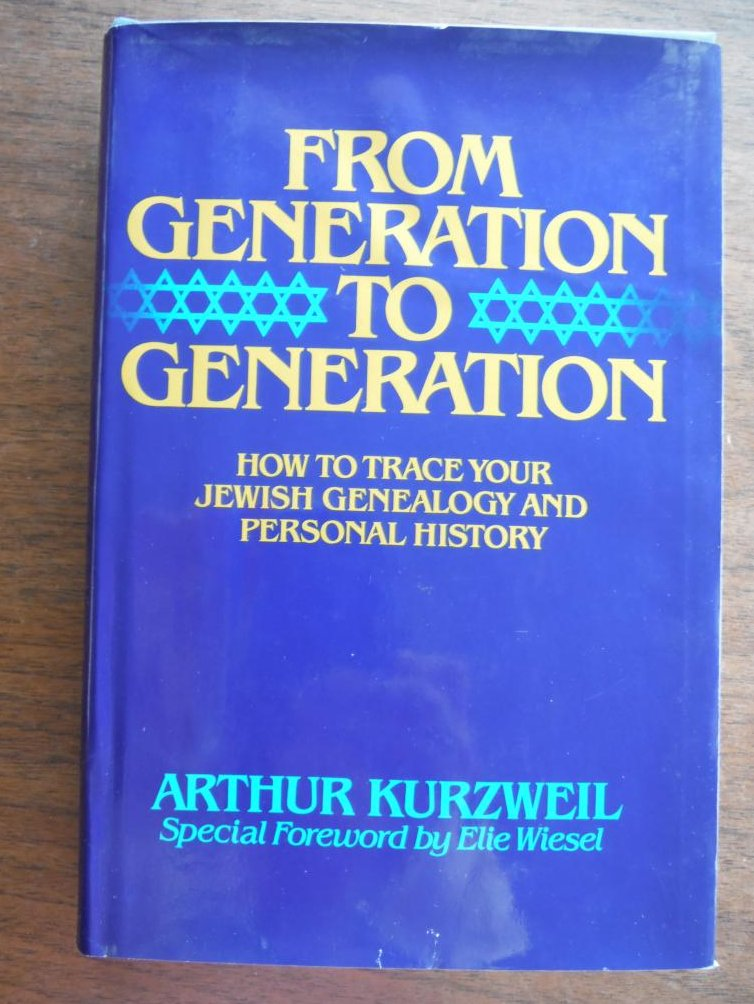 From Generation to Generation: How to Trace Your Jewish Family History and Genea