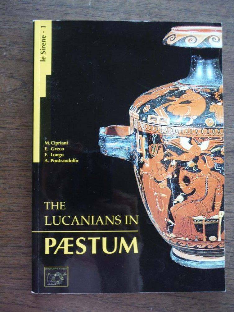 The Lucanians in Paestum (The History of the City from its Foundation to the Rom