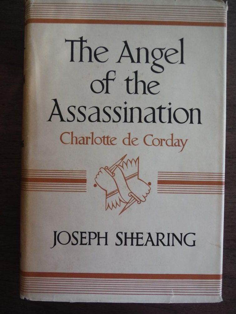 Image 0 of THE ANGEL OF THE ASSASSINATION: MARIE-CHARLOTTE DE CORDAY D'ARMONT , JEAN-PAU...