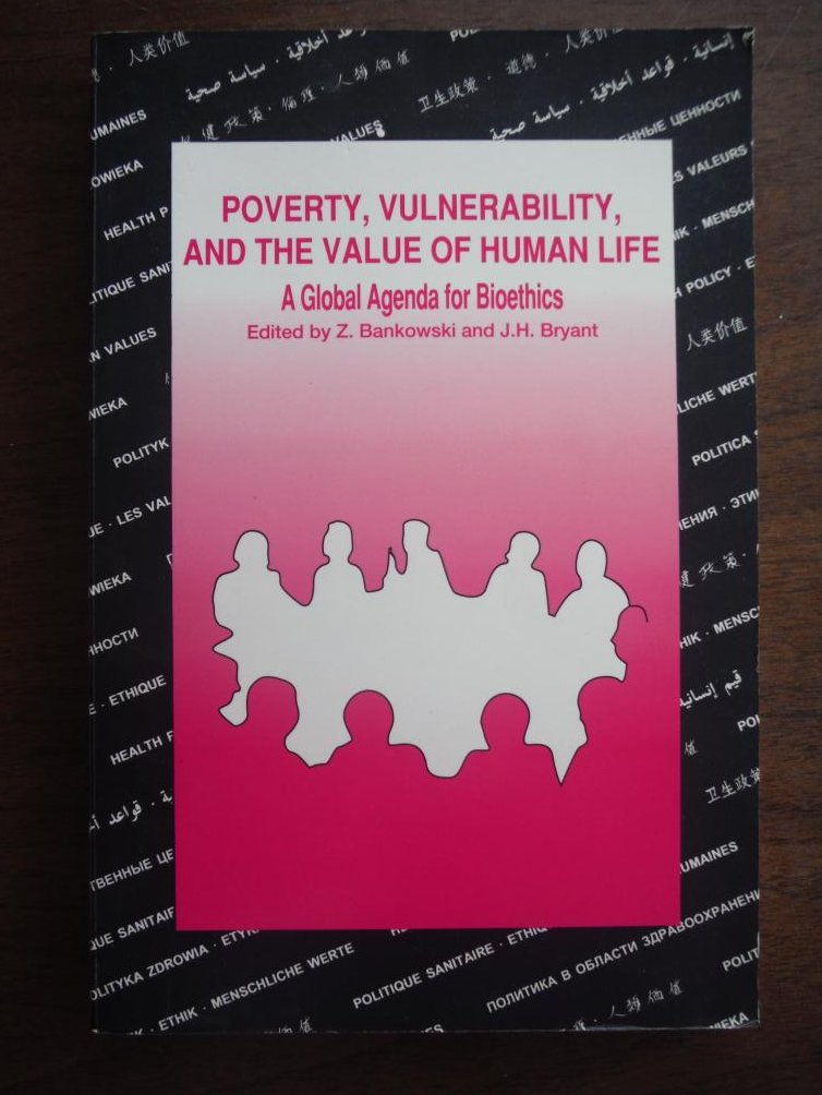 Poverty, Vulnerability, and the Value of Human Life: A Global Agenda for Bioethi