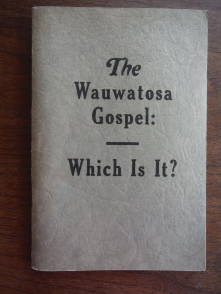 The Wauwatosa Gospel: Which Is It?