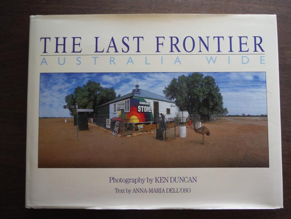 THE LAST FRONTIER: Australia Wide. [SIGNED].