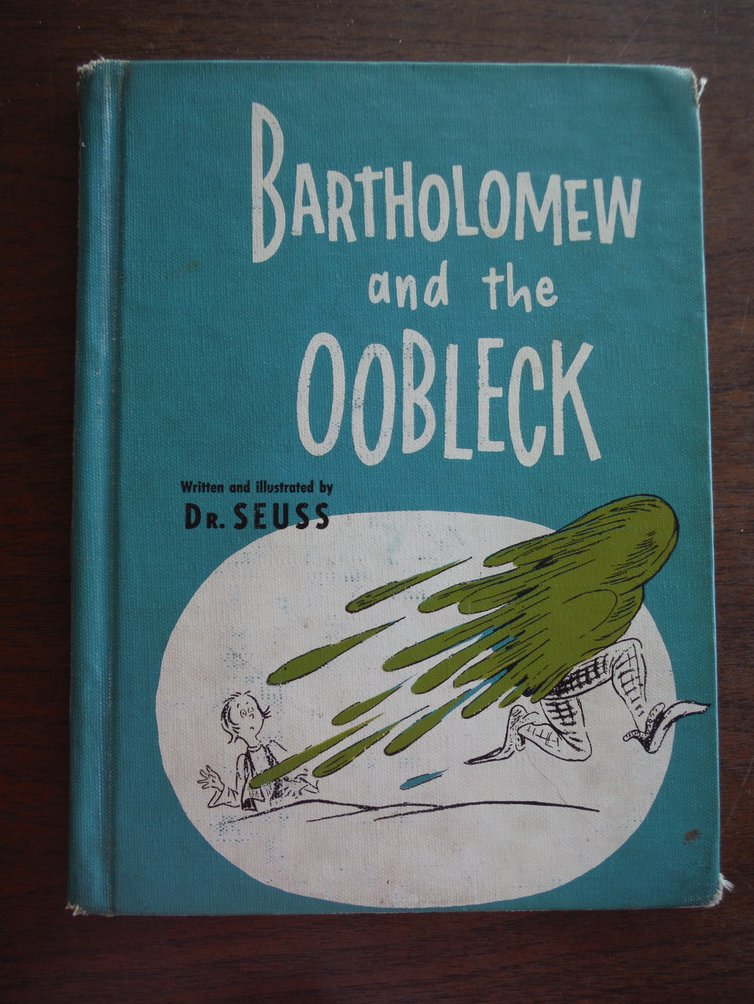 Bartholomew and the Oobleck.