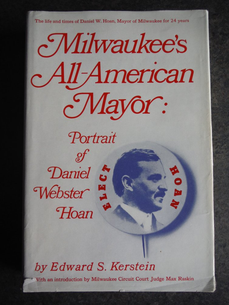 Image 0 of Milwaukee's all-American mayor : portrait of Daniel Webster Hoan