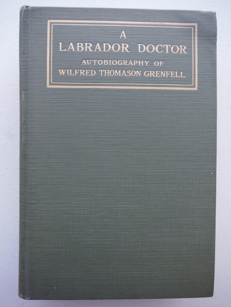 Image 0 of A Labrador Doctor: The Autobiography of Wilfred Thomason Grenfell, M.D. (Oxon.),