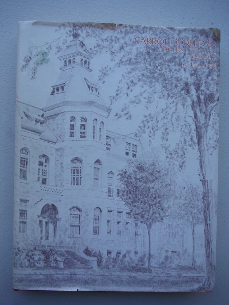 Carroll College: The First Century, 1846-1946