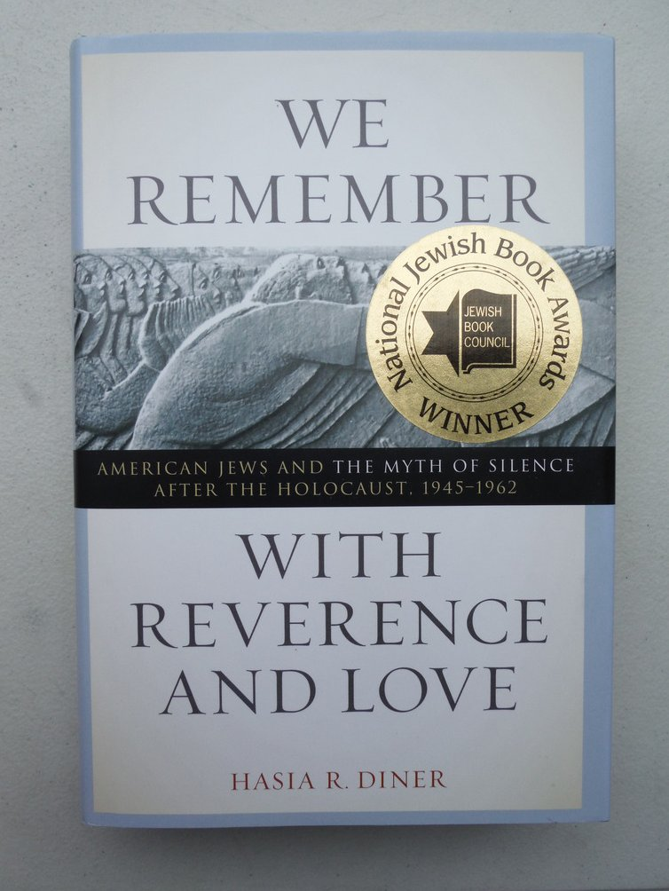 Image 0 of We Remember with Reverence and Love: American Jews and the Myth of Silence after