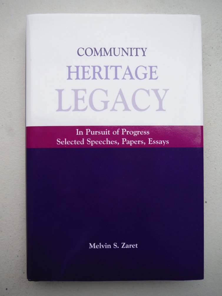Community, Heritage, Legacy: In Pursuit of Progress (Selected Speeches, Papers,